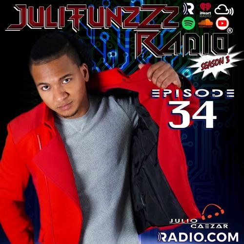 JuliTunzZz Radio Episode 34