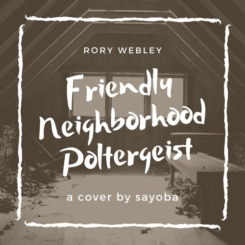 Friendly Neighborhood Poltergeist (cover)