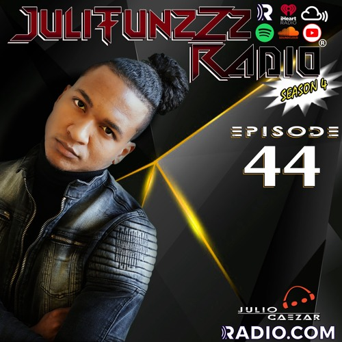 JuliTunzZz Radio Episode 44