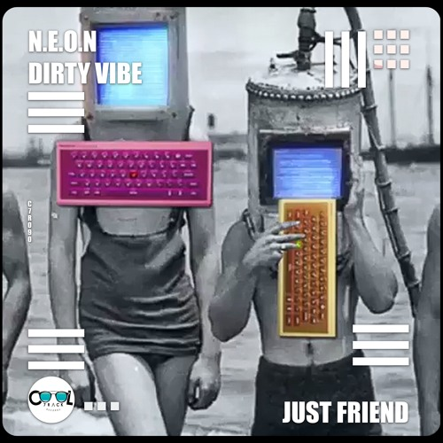 N.E.O.N ,Dirty Vibe -Just Friend (Original MIX)Free Download
