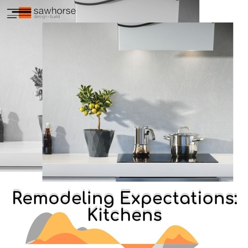 Expectations - Kitchen Remodeling