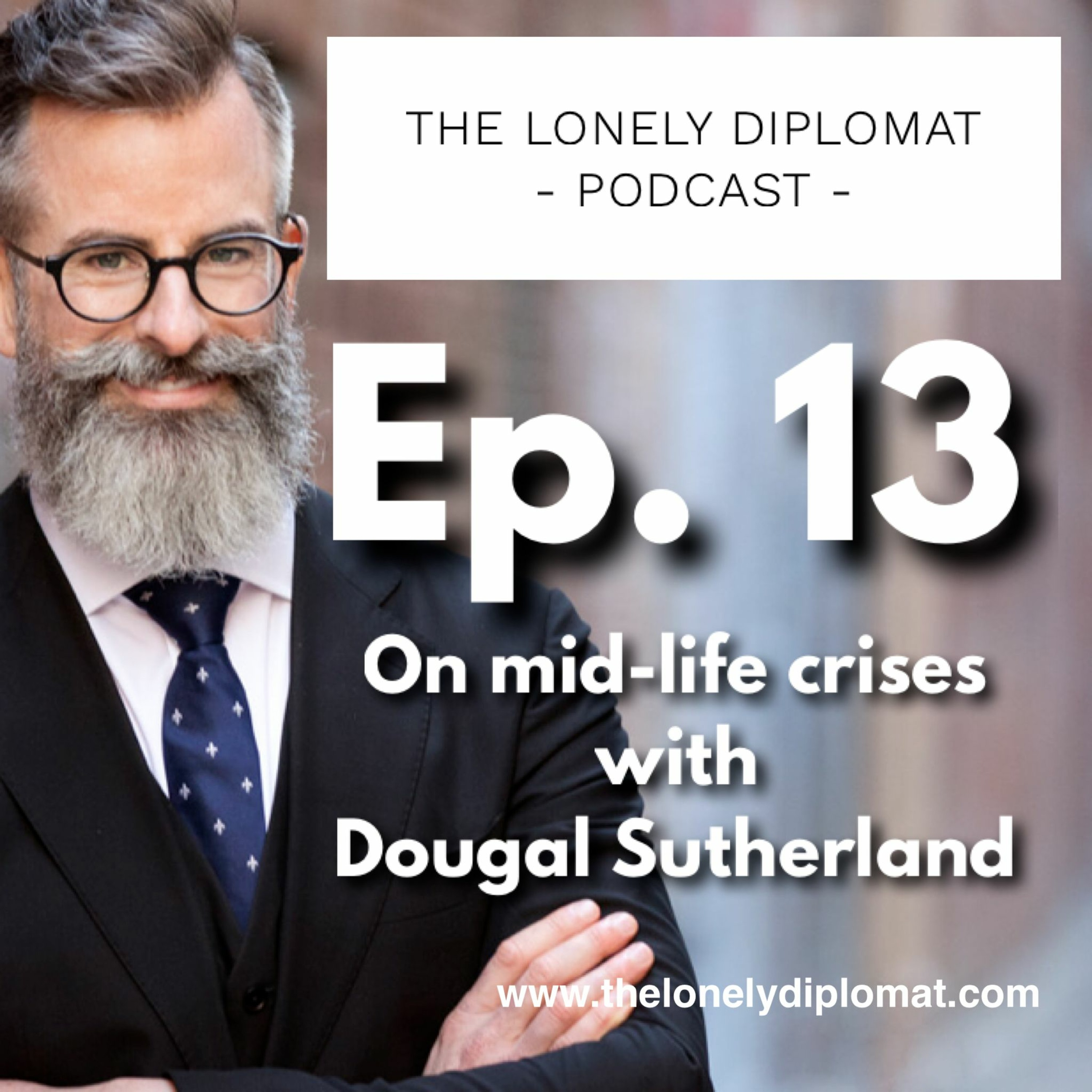 Ep. 13 - On mid-life crises with Dougal Sutherland
