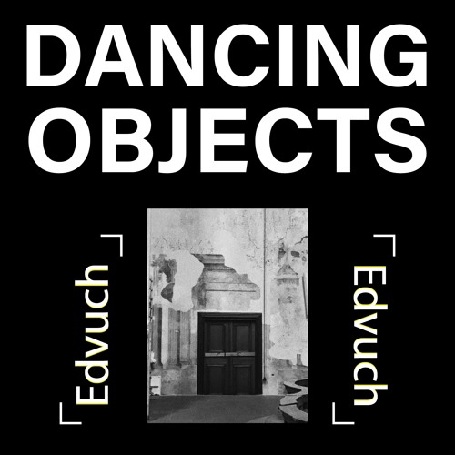 Dancing Objects'007    Edvuch