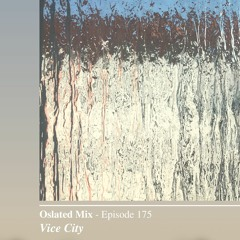 Oslated Mix Episode 175 - Vice City