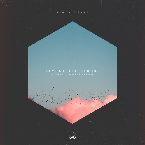 kim, Vesky - Beyond The Clouds (Remix Compilation) LP 2019