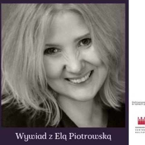 Wywiad z Elą Piotrowską