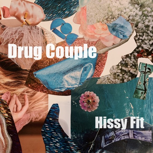 Drug Couple - Hissy Fit