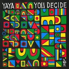 "Yaya - Ebi Awon [from the upcoming album ""You Decide""]"