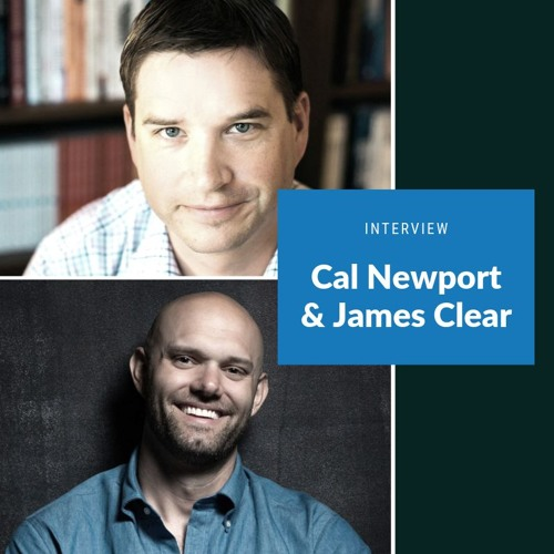 James Clear and Cal Newport