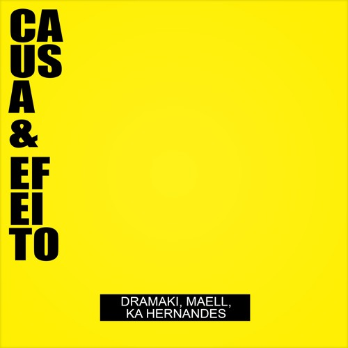 Dramaki, Maell, Ká Hernandes - Causa & Efeito (Brazilian Bass mix) [FREE DOWNLAOD]