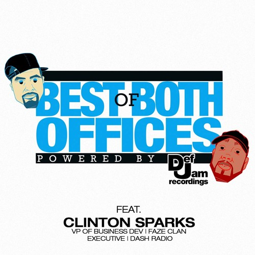 Best of Both Offices Podcast - Episode 13 feat. Clinton Sparks (VP of Business Dev at Faze)