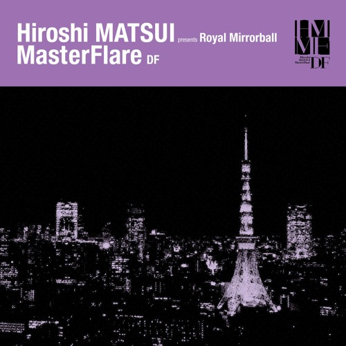 "松井寛 presents MasterFlare ""DF"" original"
