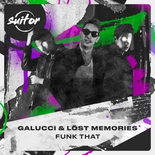 Galucci & Löst Memories - Funk That [ FREE DOWNLOAD ]