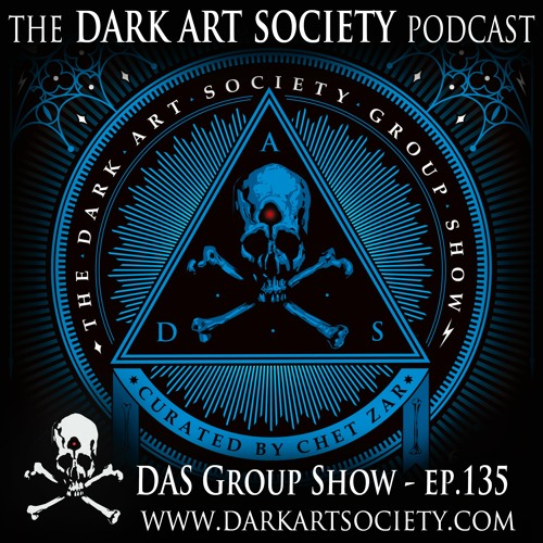 The Dark Art Society Group Show- Ep.135