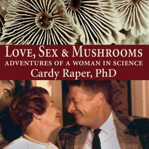 Love, Sex, and Mushrooms