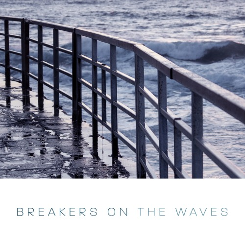 Breakers on the Waves