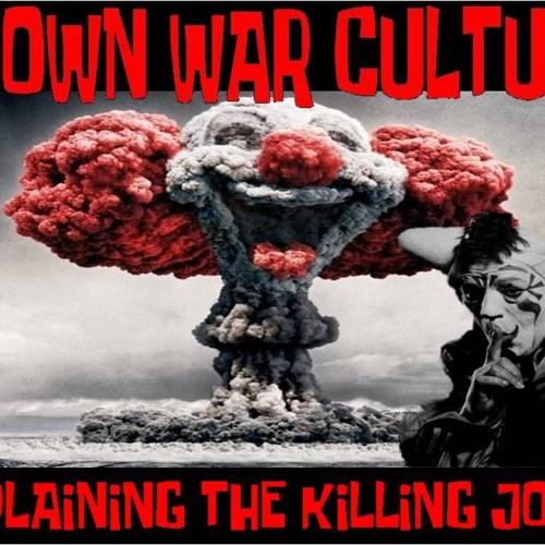 'CLOWN WAR CULTURE - EXPLAINING THE KILLING JOKE' – October 15, 2019