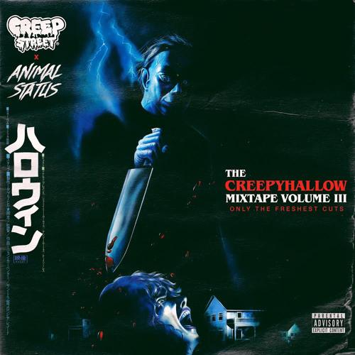 Creep Street x Animal Status Presents: The CREEPYHALLOW Halloween Mixtape Vol. III