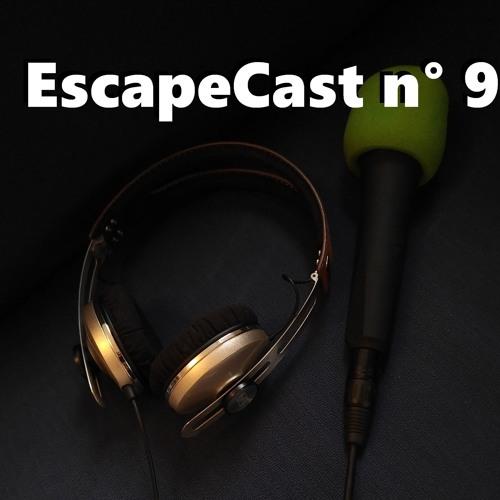 EscapeCast n°9 - Nos coups de coeur de l'été 2019
