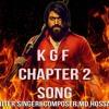 KGF CHAPTER 2 DEMO SONG (Tuta Tuta)