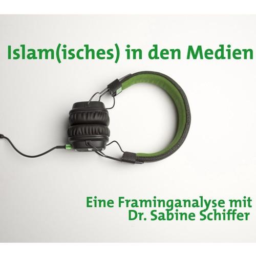 Islam(isches) in den Medien - Framinganalyse mit Dr. Sabine Schiffer