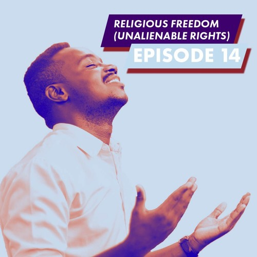 Use Your Voice - Episode 14, Religious Freedom Around the World