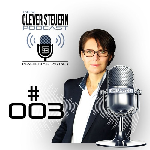 CLEVER STEUERN Podcast - Episode 003