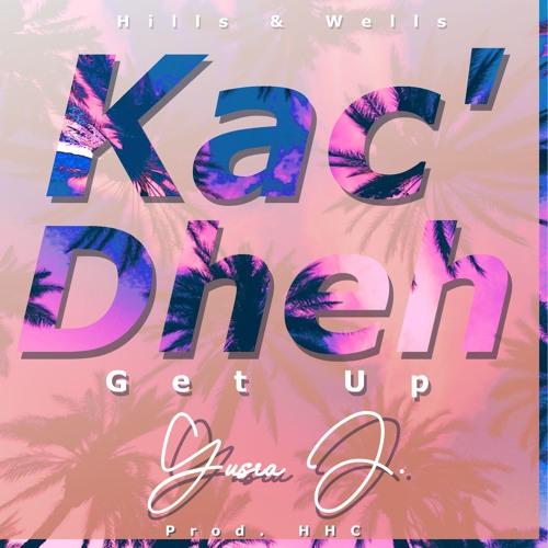 Kac Dheh (Get up)