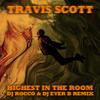 Travis Scott - Highest In The Room (DJ ROCCO & DJ EVER B Remix) (HIT BUY 4 FREE SONG) mp3
