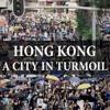 Hong Kong: A City in Turmoil | Anson Chan
