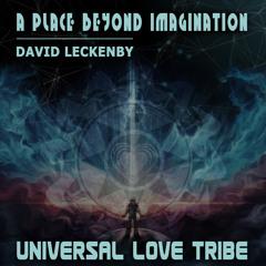 David Leckenby - A Place Beyond Imagination [Universal Love Tribe]