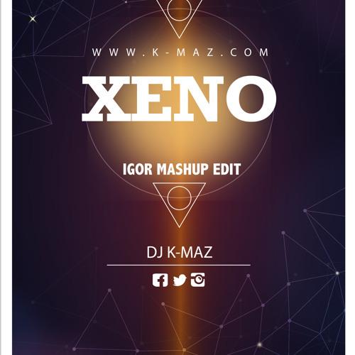 Olivier K - Maz - Xéno ( Igor Mashup Edit )