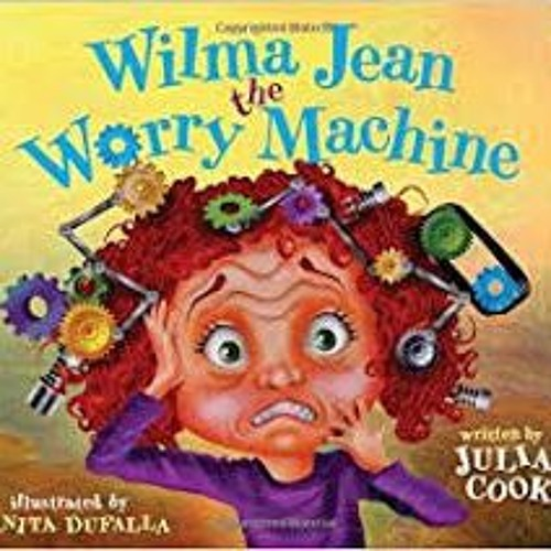 2. Children and the Worry Machine with Julia Cook