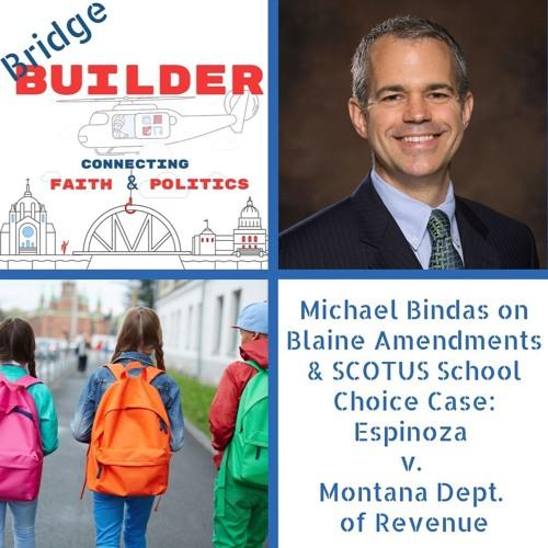 Michael Bindas On Blaine Amendments & School Choice Case