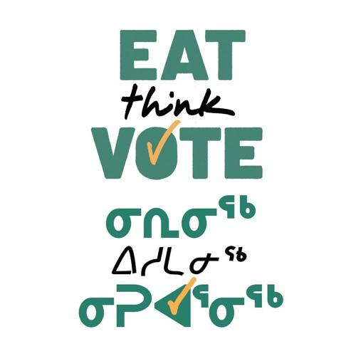 Eat Think Vote @ Qajuqturvik Food Centre