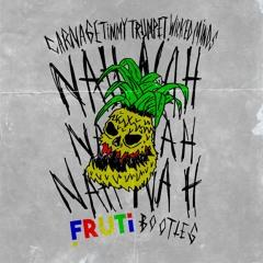 Carnage & Timmy Trumpet FT. Wicked Minds - Nah Nah (FRUTi BOOTLEG)