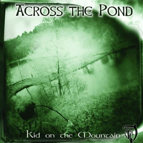 'Kid on the Mountain' - Across the Pond