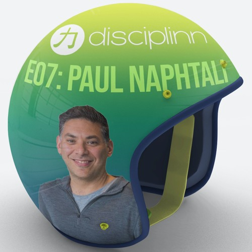 E07 | Paul Naphtali | VC | Tech Venture Capital | Early Stage Investing