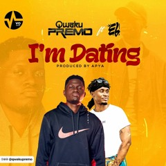 I'm Dating - Feat - E.L - Prod By Apya