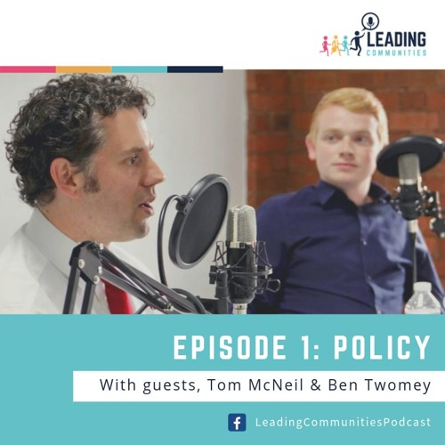 Leading Communities Podcast: Episode 1 - Policy