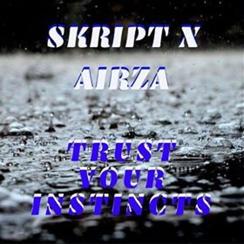 Trust Your Instincts (ft. Airza)