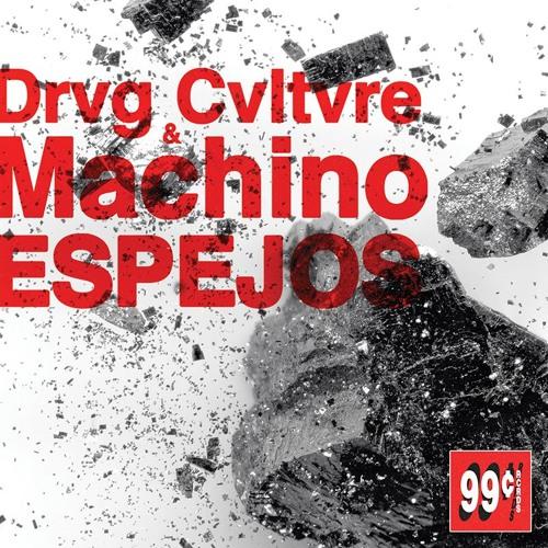 "MACHINO & DRVG CVLTVRE - ""espejos"" - (99CTS_06) PREVIEWS"