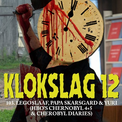 103. Legoslaaf, papa Skarsgard & Yuri (HBO's Chernobyl 4 + 5 & Chernobyl Diaries (2012))