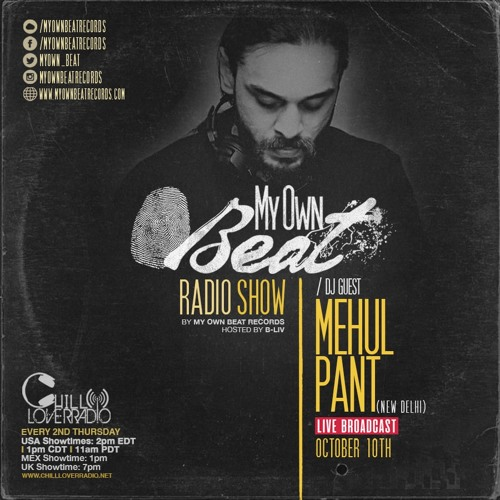 My Own Beat Records ChilloverRadio Podcast - Mehul Pant
