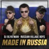 DJ Blyatman & Russian Village Boys - Made In Russia