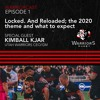 Download Episode 1   Locked. And Reloaded; the 2020 theme and what to expect Mp3