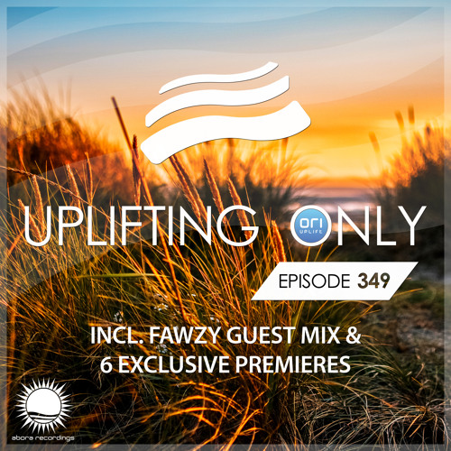 Uplifting Only 349 (Oct 17, 2019) (incl. FAWZY Guestmix)