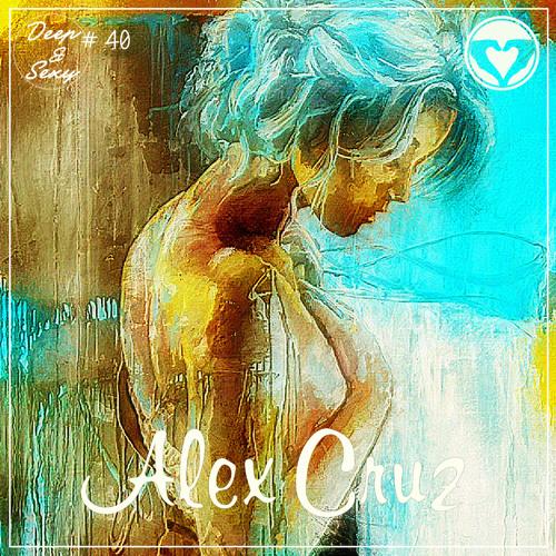 Alex Cruz - Deep & Sexy Podcast #40 (Playa Special // Burning Man 2019)
