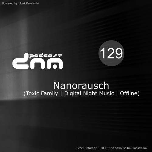 Digital Night Music Podcast 129 mixed by Nanorausch