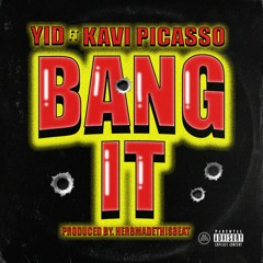 YID feat. Kavi Picasso - Bang It